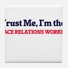 Trust me, I'm the Race Relations Work Tile Coaster