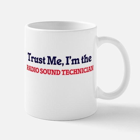 Trust me, I'm the Radio Sound Technician Mugs