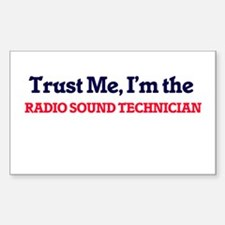 Trust me, I'm the Radio Sound Technician Decal