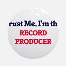Trust me, I'm the Record Producer Round Ornament