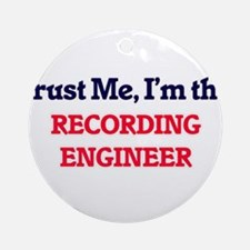 Trust me, I'm the Recording Enginee Round Ornament