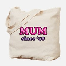 Mum Since 1998 Mother's Day Tote Bag