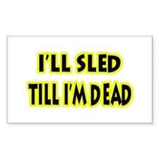 Funny Sled Till Dead Rectangle Decal