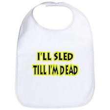 Funny Sled Till Dead Bib