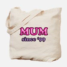 Mum Since 1999 Mother's Day Tote Bag