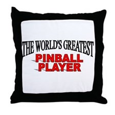 """The World's Greatest Pinball Player"" Throw Pillow"