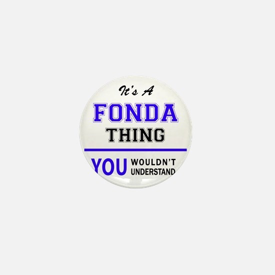 It's FONDA thing, you wouldn't underst Mini Button