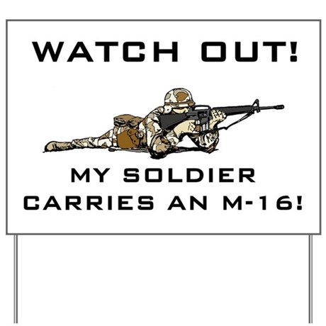 MY SOLDIER CARRIES AN M-16 Yard Sign