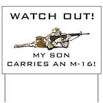 My Son carries an M-16 Milita Yard Sign