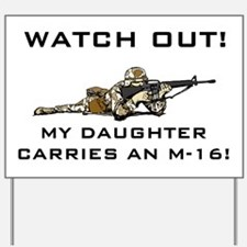 MILITARY DAUGHTER M-16 Yard Sign