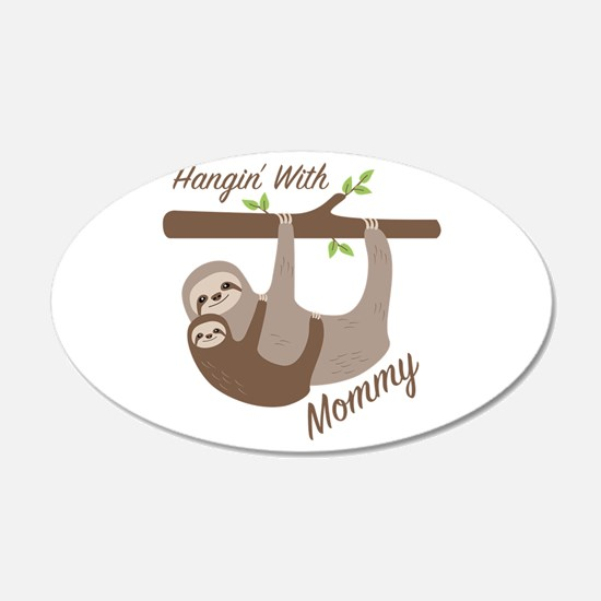 Hanging With Mommy Wall Decal