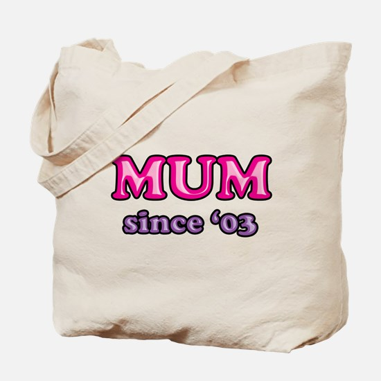 Mum Since 2003 Mother's Day Tote Bag