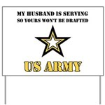My Husband is serving - Army Yard Sign