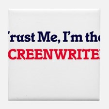Trust me, I'm the Screenwriter Tile Coaster