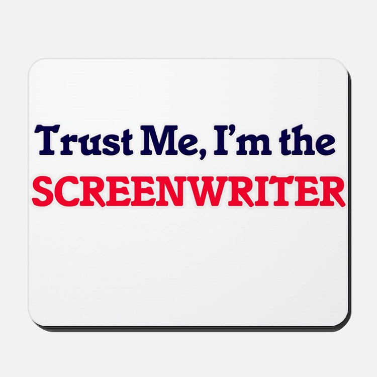 Trust me, I'm the Screenwriter Mousepad