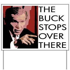 Bush: The Buck Stops... Yard Sign