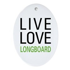 Live Love Longboard Oval Ornament
