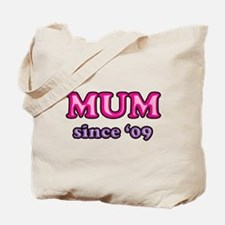 Mum Since 2009 Mother's Day Tote Bag