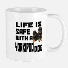 Life Is Safe With A Yorkipoo Dog Design Mug