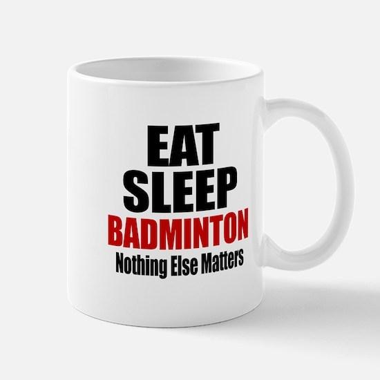 Eat Sleep Badminton Mug