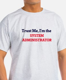 Trust me, I'm the System Administrator T-Shirt