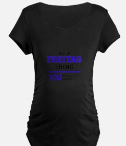 It's FREITAG thing, you wouldn't Maternity T-Shirt