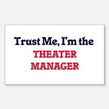 Trust me, I'm the Theater Manager Decal
