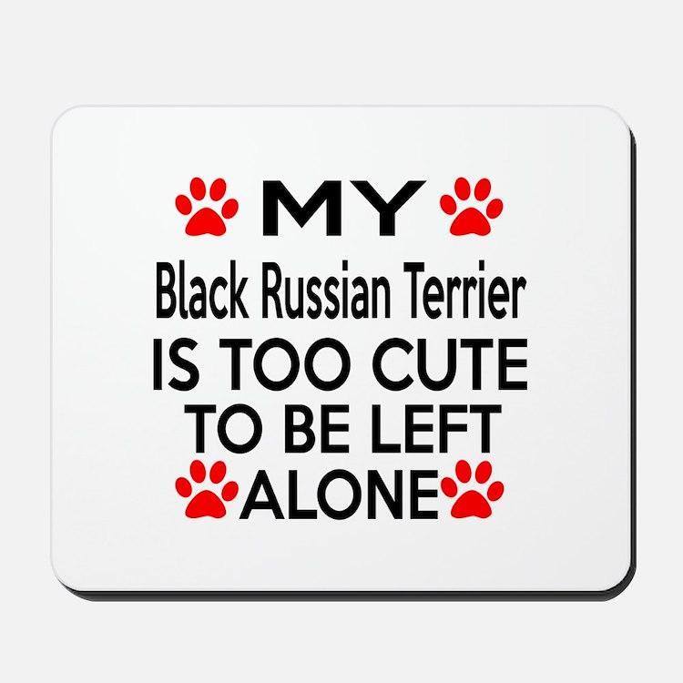 Black Russian Terrier Is Too Cute Mousepad