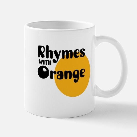 Rhymes with orange- Mug