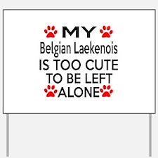 Belgian Laekenois Is Too Cute Yard Sign