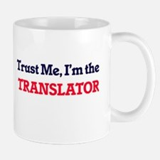 Trust me, I'm the Translator Mugs