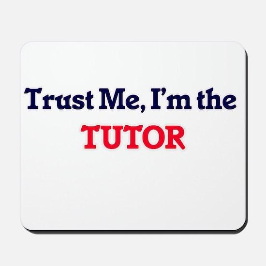 Trust me, I'm the Tutor Mousepad