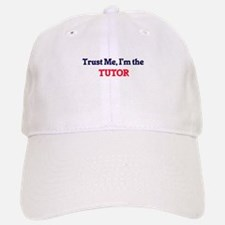 Trust me, I'm the Tutor Baseball Baseball Cap