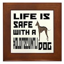 Life Is Safe With A Xoloitzcuintli Dog Framed Tile