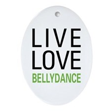 Live Love Bellydance Ornament (Oval)