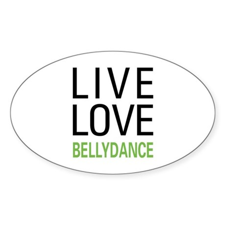 Live Love Bellydance Sticker (Oval)
