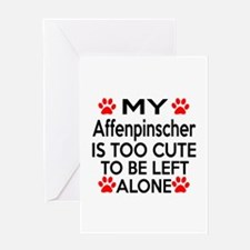 Affenpinscher Is Too Cute Greeting Card
