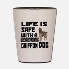 Life Is Safe With A Wirehaired Pointing Shot Glass