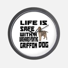 Life Is Safe With A Wirehaired Pointing Wall Clock