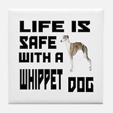 Life Is Safe With A Whippet Dog Desig Tile Coaster