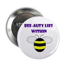 "BEE-AUTY LIES WITHIN 2.25"" Button"