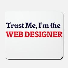 Trust me, I'm the Web Designer Mousepad