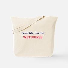 Trust me, I'm the Wet Nurse Tote Bag