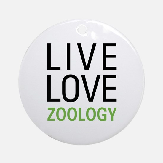 Live Love Zoology Ornament (Round)