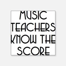 "music teachers score Square Sticker 3"" x 3"""