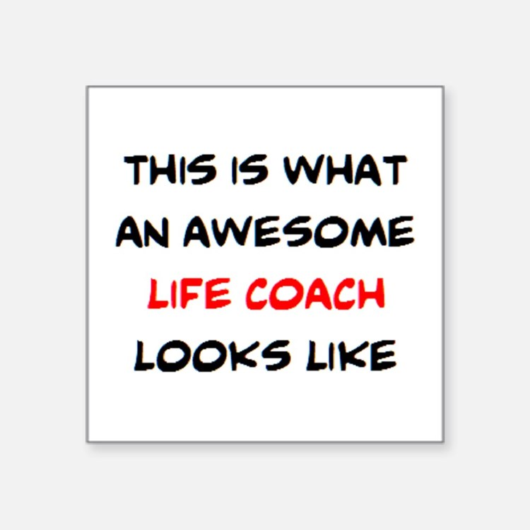 """awesome life coach Square Sticker 3"""" x 3"""""""