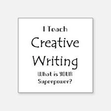 "teach creative writing Square Sticker 3"" x 3"""