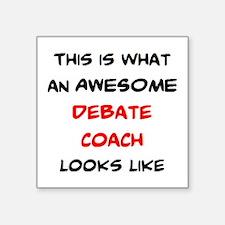 """awesome debate coach Square Sticker 3"""" x 3"""""""