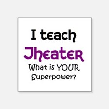 "teach theater Square Sticker 3"" x 3"""