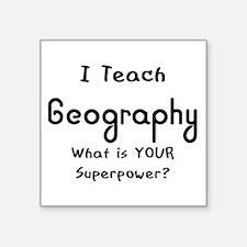 "teach geography Square Sticker 3"" x 3"""